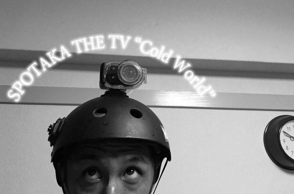 "SPOTAKA THE TV ""COLD WORLD"""