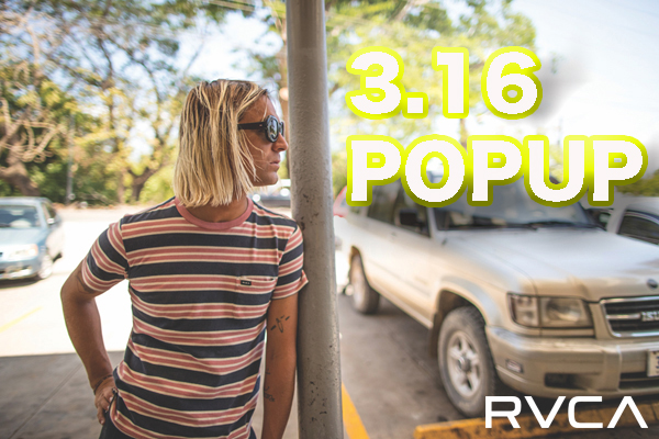 3.16 RVCA POP UP STORE OPEN